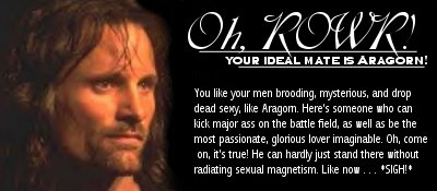 My ideal mate is Aragorn!