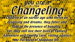 You are a Changeling
